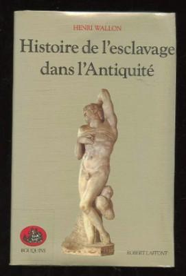Histoire de l'esclavage dans l'Antiquite / Henri Wallon foto
