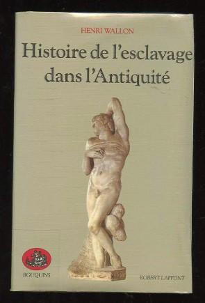 Histoire de l'esclavage dans l'Antiquite / Henri Wallon