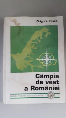 Campia De Vest A Romaniei - Grigore Posea foto