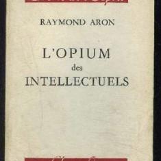 L' opium des intellectuels / Raymond Aron