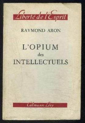L' opium des intellectuels / Raymond Aron foto