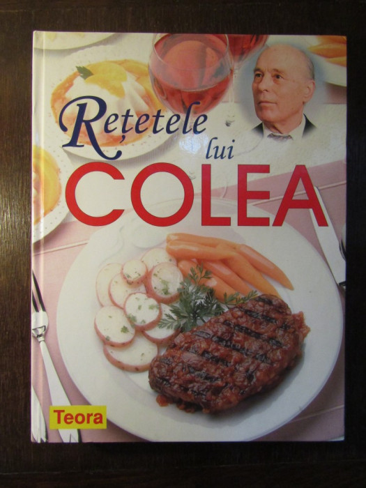 RETETELE LUI COLEA de NICOLAE OLEXIUC COLEA(CARTONATA)