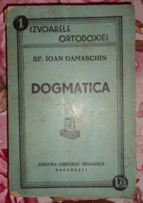 Dogmatica  / Sfantul Ioan Damaschin 1938 foto