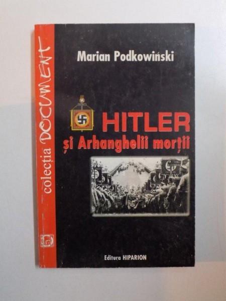 HITLER SI ARHANGHELII MORTII de MARIAN PODKOWINSKI , 2001 foto mare