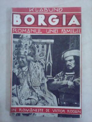 Borgia , romanul unei familii - KLABUND foto