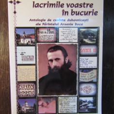 VREAU SA SCHIMB TOATE LACRIMILE VOASTRE IN BUCURIE- Arsenie Boca