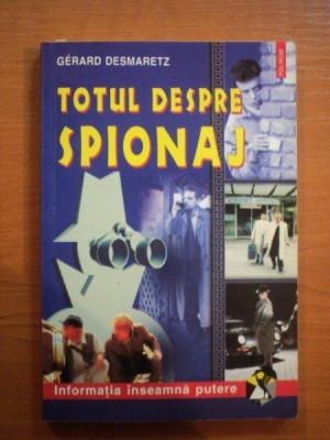 TOTUL DESPRE SPIONAJ de GERARD DESMARETZ , 2002 foto