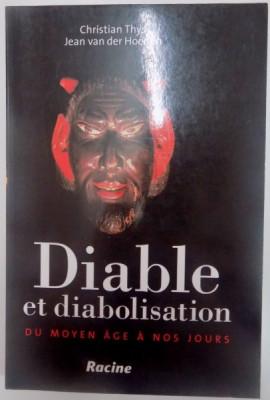 DIABLE ET DIABOLISATION DU MOYEN AGE A NOS JOURS de CHRISTIAN THYS , JEAN VAN DER HOEDEN , 2011 foto