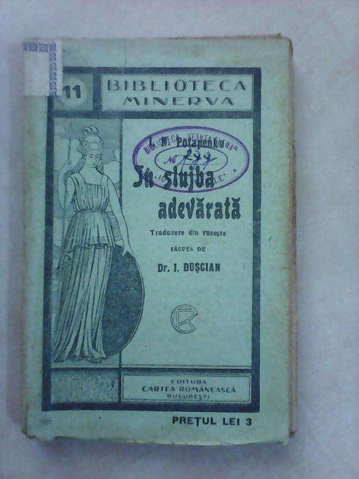 Biblioteca Minerva nr 11 , In slujba adevarata - I.N.POTAPENKO foto mare