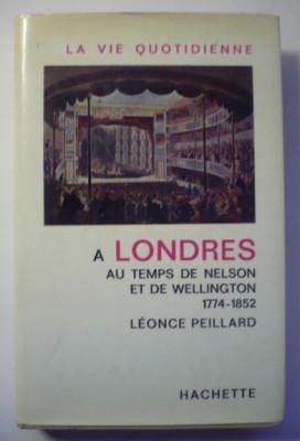 La vie quotidienne a Londres au temps de Nelson et de Wellington / L. Peillard foto