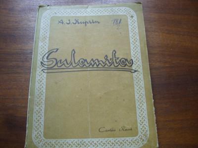 ALEXANDRU IVANOVICI KUPRIN  -  SULAMITA  ( 1948, Editura Cartea Rusa, rara ) * foto