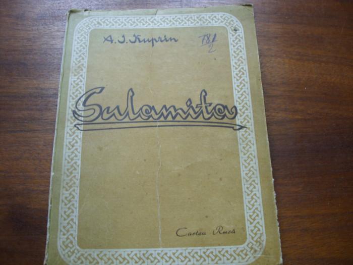 ALEXANDRU IVANOVICI KUPRIN  -  SULAMITA  ( 1948, Editura Cartea Rusa, rara ) * foto mare