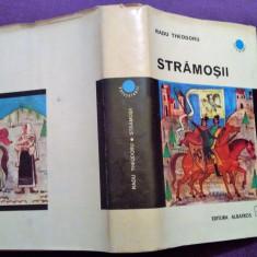 Stramosii / Evocare. Editia a II-a, cartonata - Radu Theodoru - Roman istoric, An: 1972
