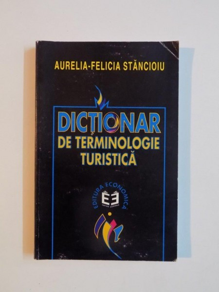 DICTIONAR DE TERMINOLOGIE TURISTICA de AURELIA - FELICIA STANCIOIU , 1999 foto mare