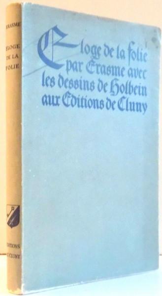 ELOGE DE LA FOLIE PAR DIDIER ERASME DE ROTTERDAM AVEC LES DESSINS DE HANS HOLBEIN , 1937 foto mare