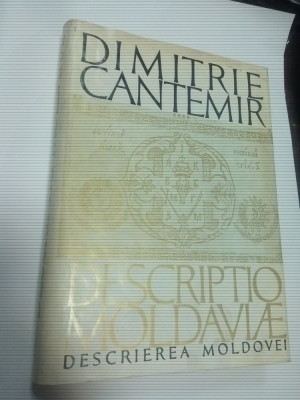DESCRIEREA MOLDOVEI - DIMITRIE CANTEMIR - editura Academiei 1973 ,latina -romana foto