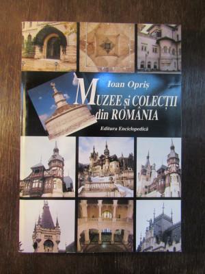 MUZEE SI COLECTII DIN ROMANIA , MICA ENCICLOPEDIE- IOAN OPRIS foto