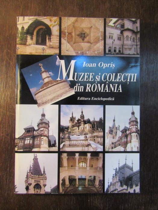 MUZEE SI COLECTII DIN ROMANIA , MICA ENCICLOPEDIE- IOAN OPRIS