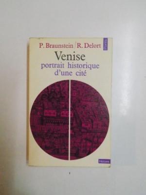 VENISE , PORTRAIT HISTORIQUE D'UNE CITE de P. BRAUNSTEIN , R. DELORT, 1971 foto
