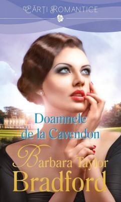 DOAMNELE DE LA CAVENDON - BARBARA TAYLOR BRADFORD foto