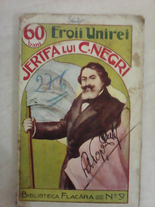 Biblioteca Flacara nr 9 , Eroii unirei - Jertfa lui C. Negri , an 1912 foto mare
