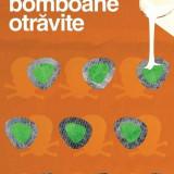 CUTIA CU BOMBOANE OTRAVITE  - ANTHONY BERKELEY