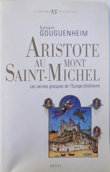 ARISTOTE AU MONT SAINT - MICHEL - LES RACINES GRECQUES DE L ' EUROPE CHRETIENNE par SYLVAIN GOUGUENHEIM , 2008 foto mare