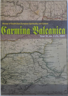 CARMINA BALCANICA - REVIEW OF SOUTH - EAST EUROPEAN SPIRITUALITY AND CULTURE , YEAR II , No . 2 ( 3) , NOVEMBER 2009 foto