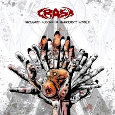 Crash - Untamed Hands In Imperfect World ( 1 CD ) - Cinele
