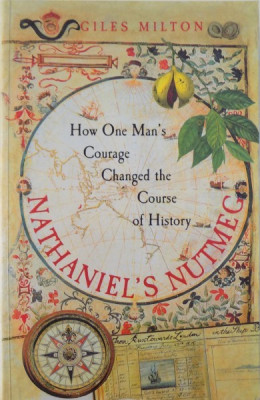 NATHANIEL ' S NUTMEG - HOW ONE MAN ' S COURAGE CHANGED THE COURSE OF HISTORY by GILES MILTON , 1999 foto