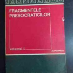 Fragmentele Presocraticilor Vol.1 - Necunoscut, 542278 - Carte Filosofie