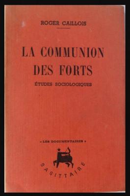 La Communion des forts : etudes sociologiques / Roger Caillois foto