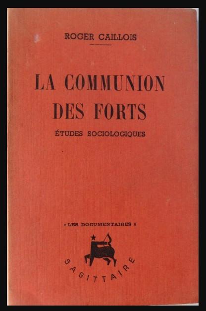 La Communion des forts : etudes sociologiques / Roger Caillois foto mare