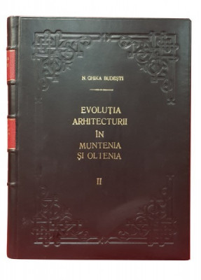 EVOLUTIA ARHITECTURII IN MUNTENIA SI IN OLTENIA . VECHIUL STIL ROMANESC DIN VEACUL AL XVI-LEA de NICOLAE GHIKA BUDESTI , 1931 foto