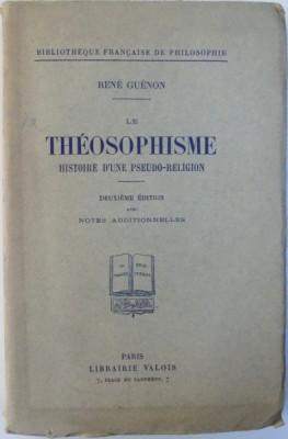 LE THEOSOPHISME - HISTOIRE D ' UNE PSEUDO - RELIGION par RENE GUENON , 1928 foto