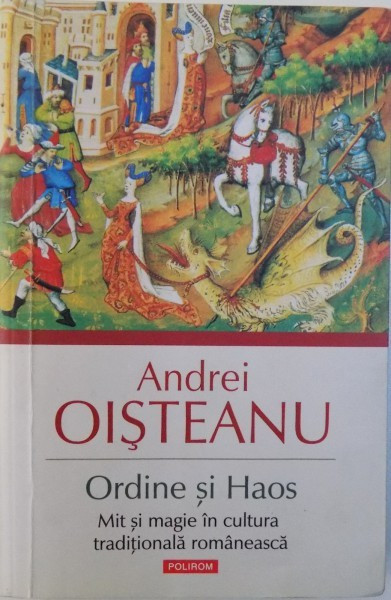 ORDINE SI HAOS - MIT SI MAGIE IN CULTURA TRADITIONALA ROMANEASCA de ANDREI OISTEANU , 2013 foto mare