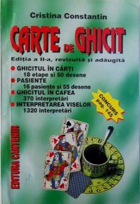 CARTE DE GHICIT ( GHICITUL IN CARTI , PASIENTE , GHICITUL IN CAFEA , INTERPRETAREA VISELOR ) de CRISTINA CONSTANTIN , 1997 foto