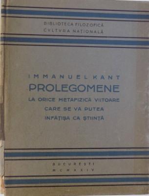 PROLEGOMENE LA ORICE METAFIZICA VIITOARE CARE SE VA PUTEA INFATISA CA STIINTA de IMMANUEL KANT , 1929 foto