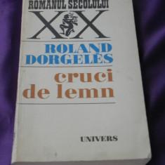 Roland Dorgeles - Cruci de lemn (f3022 - Roman