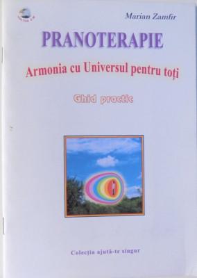 PRANOTERAPIE. ARMONIA CU UNIVERSUL PENTRU TOTI. GHID PRACTIC de MARIAN ZAMFIR 2005 foto