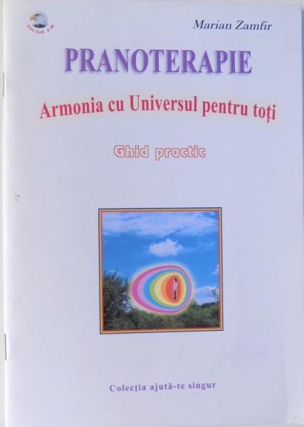 PRANOTERAPIE. ARMONIA CU UNIVERSUL PENTRU TOTI. GHID PRACTIC de MARIAN ZAMFIR 2005 foto mare