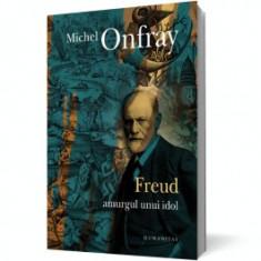 Freud. Amurgul unui idol - Carte Psihologie