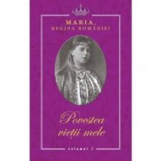 Maria, Regina Romaniei. Povestea vietii mele (3 vol.)