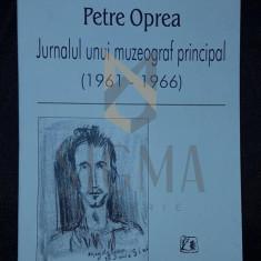 OPREA PETRE - JURNALUL UNUI MUZEOGRAF PRINCIPAL (1961-1966), 2000, Bucuresti - Carte Arhitectura