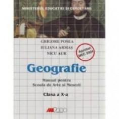 Geografie.manual pentru scoala de arte si meserii. Clasa a x-a - Manual scolar all