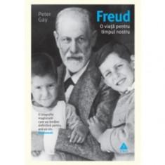 Freud. O viaţă pentru timpul nostru - Carte Psihologie