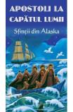 Apostoli la capatul lumii. Sfintii din Alaska