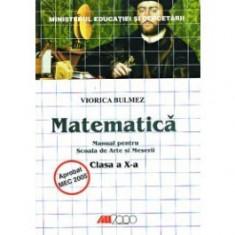 Matematica. Manual pentru scoala de arte si meserii. Clasa a x-a - Manual scolar all