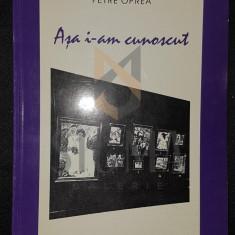 OPREA PETRE - ASA I-AM CUNOSCUT, 1998, Bucuresti - Carte Arhitectura