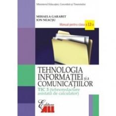 Tehnologia informatiei si a comunicatiilor - TIC 3. Manual pentru clasa a XII-a - Manual scolar all